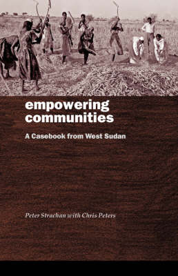 Empowering Communities: Casebook from West Sudan by Peter A. Strachan