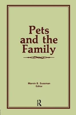 Pets and the Family by Marvin B. Sussman