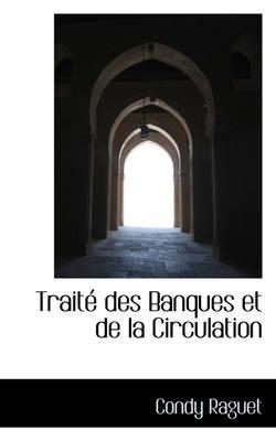 Trait Des Banques Et de La Circulation by Condy Raguet