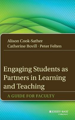 Engaging Students as Partners in Learning and Teaching by Alison Cook-Sather