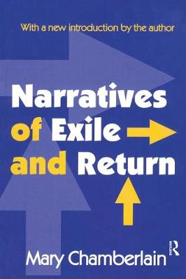 Narratives of Exile and Return by Mary Chamberlain