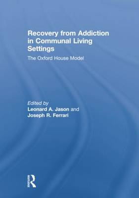 Recovery from Addiction in Communal Living Settings: The Oxford House Model book