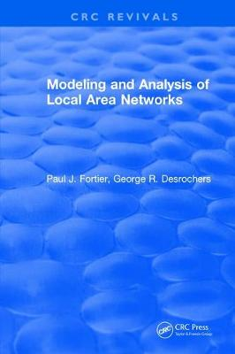 Modeling and Analysis of Local Area Networks by Paul J. Fortier