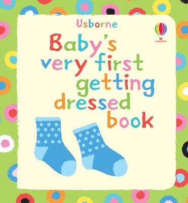 Baby's Very First Getting Dressed Book by Stella Baggott