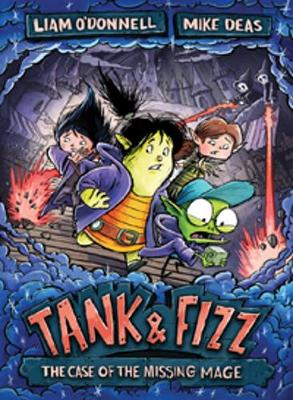 Tank & Fizz: The Case of the Missing Mage by Liam O'Donnell