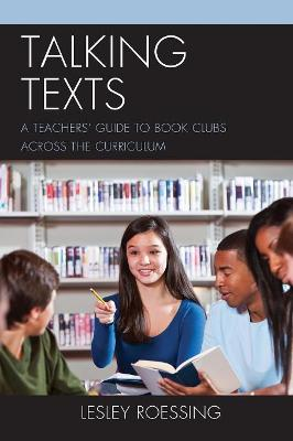 Talking Texts: A Teachers' Guide to Book Clubs across the Curriculum book