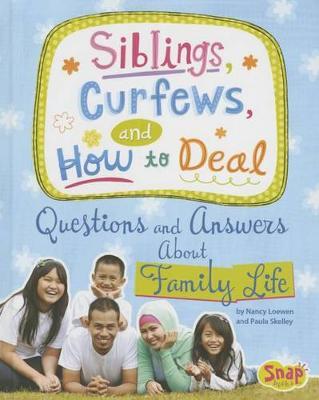 Siblings, Curfews, and How to Deal by Nancy Loewen, Paula Skelley