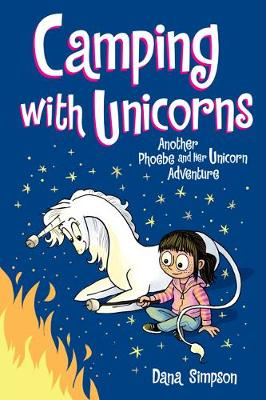 Camping with Unicorns: Another Phoebe and Her Unicorn Adventure by Dana Simpson