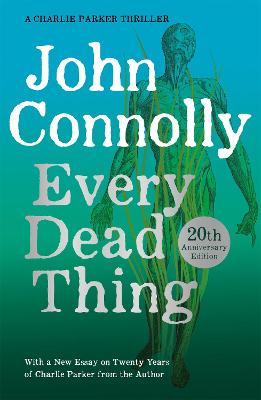 Every Dead Thing: A Charlie Parker Thriller: 1 by John Connolly