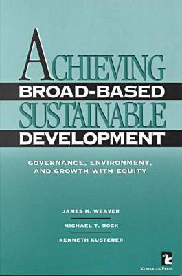 Achieving Broad-based Sustainable Development by Michael T. Rock