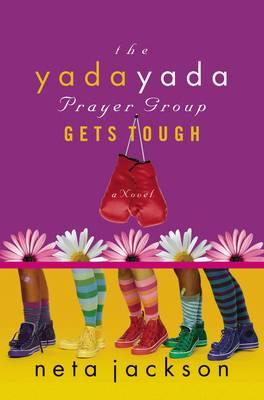 Yada Yada Prayer Group Gets Tough by Neta Jackson