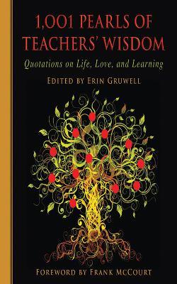 1,001 Pearls of Teachers' Wisdom by Erin Gruwell