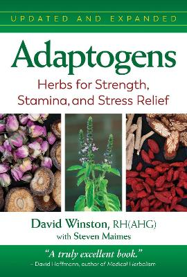 Adaptogens: Herbs for Strength, Stamina, and Stress Relief by David Winston