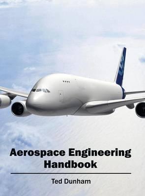 Aerospace Engineering Handbook by Ted Dunham