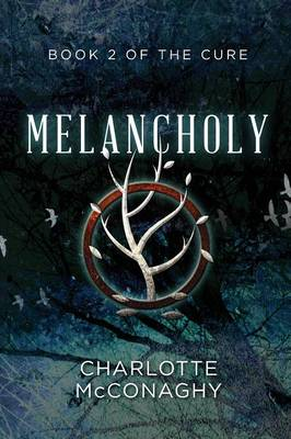 Melancholy: Book Two of The Cure (Omnibus Edition) by Charlotte McConaghy