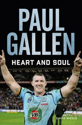 Heart and Soul: My story by Paul Gallen