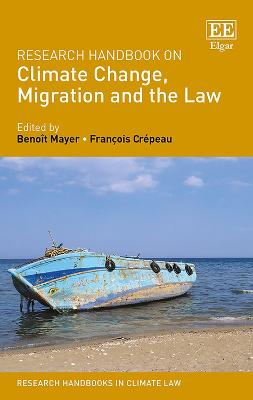 Research Handbook on Climate Change, Migration and the Law by Benoit Mayer