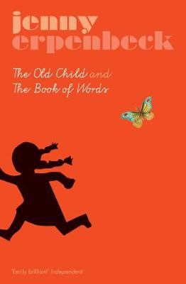 Old Child and the Book of Words by Jenny Erpenbeck