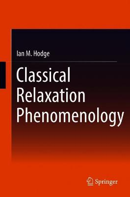 Classical Relaxation Phenomenology by Ian M. Hodge
