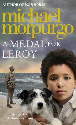 A A Medal for Leroy by Michael Morpurgo