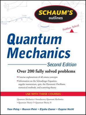 Schaum's Outline of Quantum Mechanics, Second Edition by Yoav Peleg