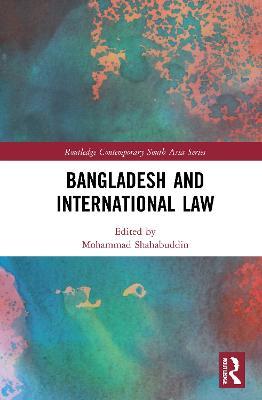 Bangladesh and International Law by Mohammad Shahabuddin