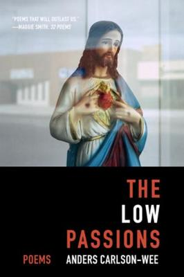 The Low Passions: Poems book