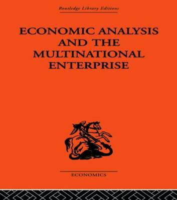 Economic Analysis and Multinational Enterprise by John H. Dunning