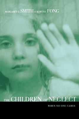 Children of Neglect by Margaret Smith