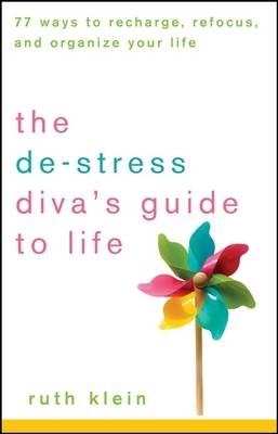 The De-stress Diva's Guide to Life by Ruth Klein