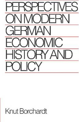 Perspectives on Modern German Economic History and Policy by Knut Borchardt