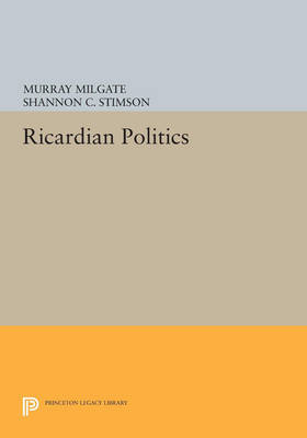 Ricardian Politics by Murray Milgate