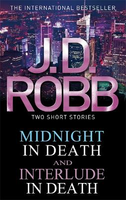 Midnight in Death/Interlude in Death by J. D. Robb