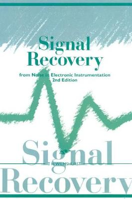 Signal Recovery from Noise in Electronic Instrumentation by T.H Wilmshurst