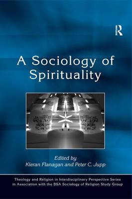 A Sociology of Spirituality by Peter C. Jupp