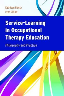 Service-learning in Occupational Therapy Education by Kathleen Flecky