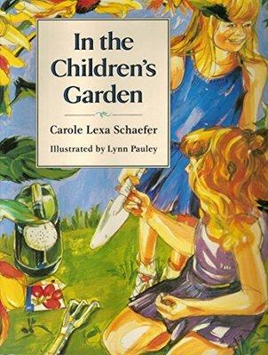 In The Children's Garden by Carole Lexa Schaefer