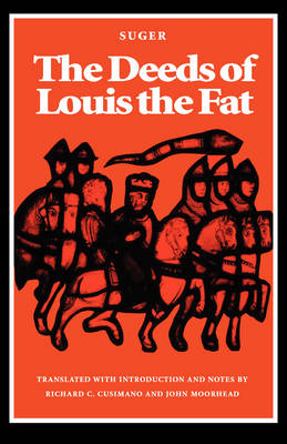 Deeds of Louis the Fat by Abbot of Saint Denis Suger