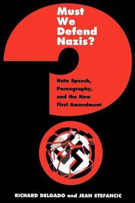 Must We Defend Nazis? by Richard Delgado