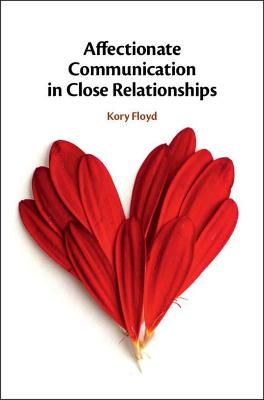 Affectionate Communication in Close Relationships book