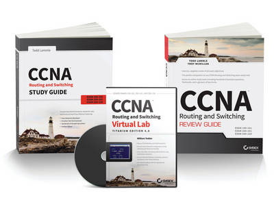CCNA Routing and Switching Certification Kit: Exams 100-101, 200-201, 200-120 by Todd Lammle