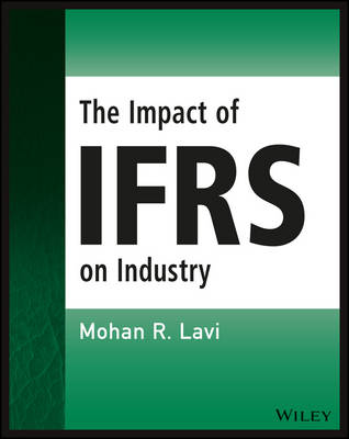 The Impact of IFRS on Industry by Mohan R. Lavi