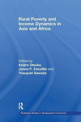 Rural Poverty and Income Dynamics in Asia and Africa by Keijiro Otsuka