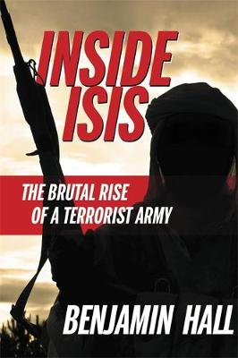 Inside ISIS by Benjamin Hall