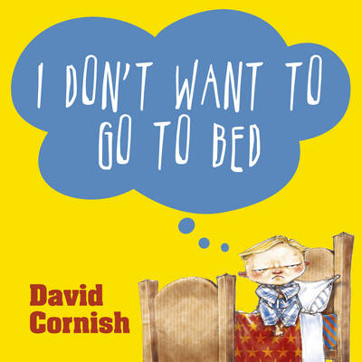 I Don't Want To Go to Bed book