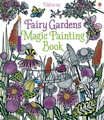 The Fairy Gardens Magic Painting Book by Lesley Sims