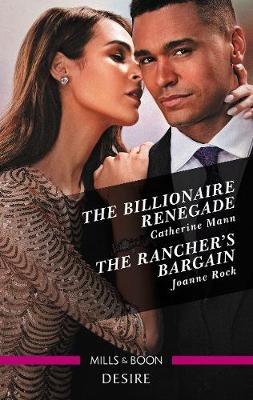 The Billionaire Renegade/The Rancher's Bargain by Catherine Mann
