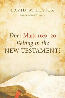 Does Mark 16 by David W Hester