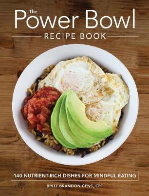 Power Bowl Recipe Book by Britt Brandon