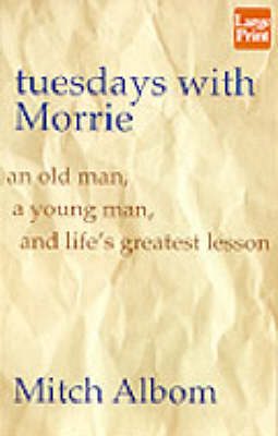 Tuesdays with Morrie by Mitch Albom